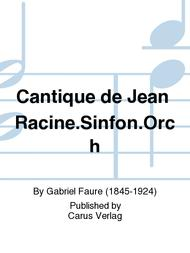 Cantique de Jean Racine (Lobgesang des Jean Racine)