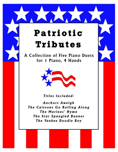 Patriotic Tributes (A Collection of Five Piano Duets for 1 Piano, 4 Hands)