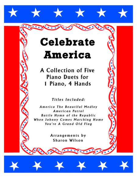 Celebrate America (A Collection of Five Patriotic Piano Duets for 1 Piano, 4 Hands)