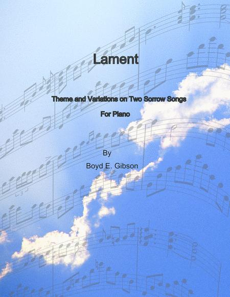 Lament: Theme and Variations on Two Sorrow Songs
