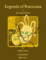 Legends of Fractonia for Trumpet Octet by Eddie Lewis