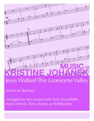 Jesus Walked This Lonesome Valley (2 octave handbells, hand chimes, tone chimes or Belleplates)