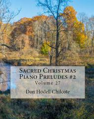Sacred Christmas Piano Preludes #2 Volume 27