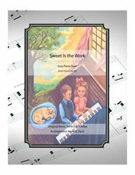 Sweet is the Work - easy piano duet