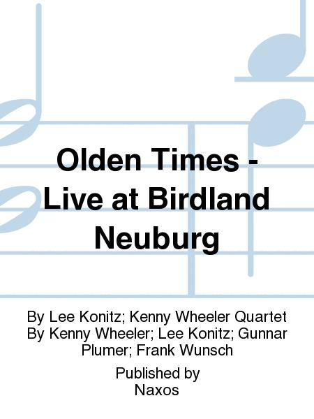 Olden Times - Live at Birdland Neuburg