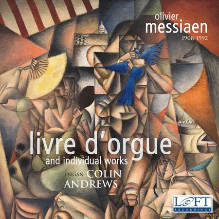 Olivier Messiaen: Livre d'Orgue and Individual Works