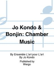 Jo Kondo & Bonjin: Chamber Music