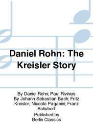 Daniel Rohn: The Kreisler Story