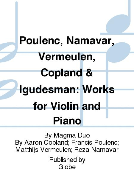 Poulenc, Namavar, Vermeulen, Copland & Igudesman: Works for Violin and Piano