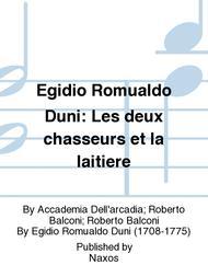 Egidio Romualdo Duni: Les deux chasseurs et la laitiere
