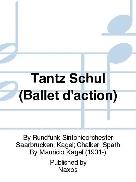 Tantz Schul (Ballet d'action)