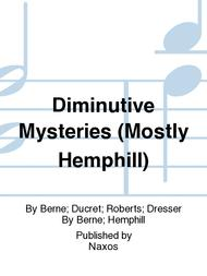 Diminutive Mysteries (Mostly Hemphill)