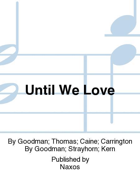Until We Love