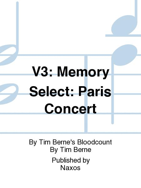 V3: Memory Select: Paris Concert
