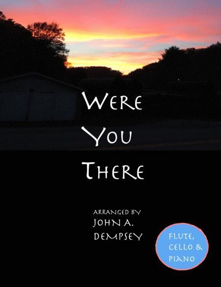 Were You There (Trio for Flute, Cello and Piano)