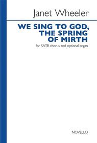 We Sing To God, The Spring Of Mirth