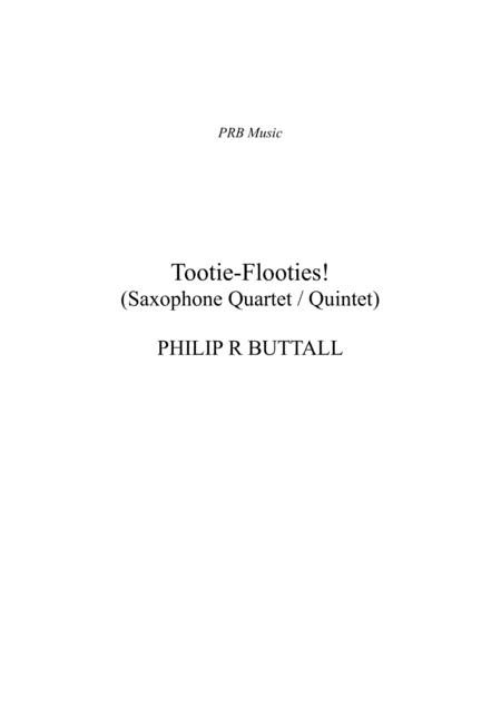 Tootie-Flooties! (Saxophone Quartet / Quintet) - Score