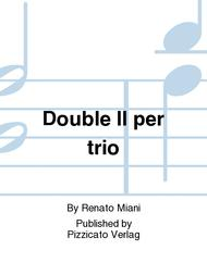 Double II per trio