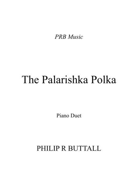 The Palarishca Polka (Piano Duet - Four Hands)