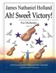 Ah! Sweet Victory New Celebration Coronation Anthem for Orchestra