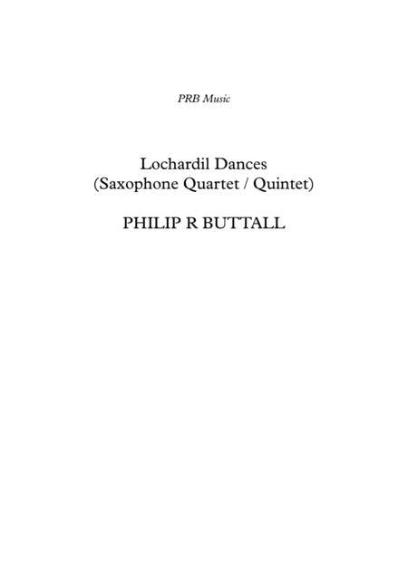 Lochardil Dances (Saxophone Quartet / Quintet) - Score