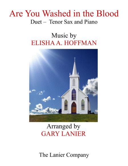 ARE YOU WASHED IN THE BLOOD (Duet - Tenor Sax & Piano with Score/Part)