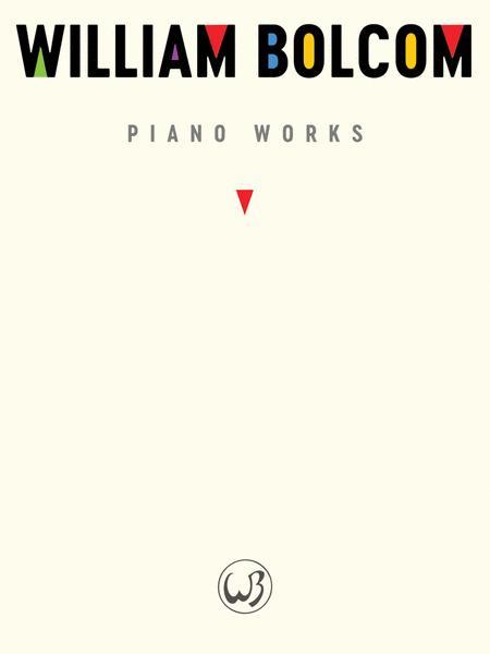 William Bolcom: Piano Works