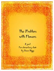 The Problem with Flowers