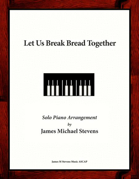 Let Us Break Bread Together (Sacred Piano)