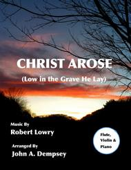 Christ Arose (Low in the Grave He Lay): Trio for Flute, Violin and Piano