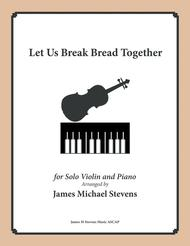 Let Us Break Bread Together (Violin & Piano in D Major)