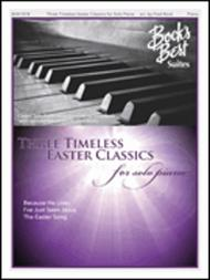 3 Timeless Easter Favorites for Solo Piano