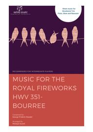 Music for the Royal Fireworks  HWV 351 - Bourree by George Frideric Handel
