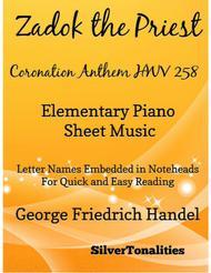 Zadok the Priest Coronation Anthem Hwv 258  Elementary Piano Sheet Music