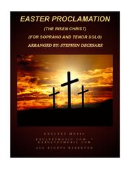 Easter Proclamation (The Risen Christ) (Duet for Soprano and Tenor Solo)