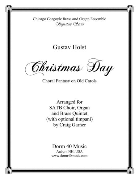 Christmas Day (Choral Fantasy on Old Carols) for SATB, Organ and Brass Quintet (opt. Timpani)