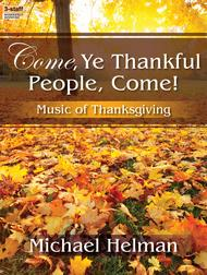 Come, Ye Thankful People, Come!