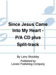 Since Jesus Came Into My Heart - Performance/Accompaniment CD plus Split-track