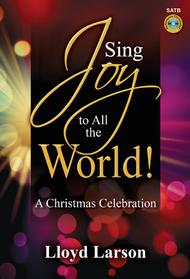 Sing Joy to All the World! - SATB Score with Performance CD