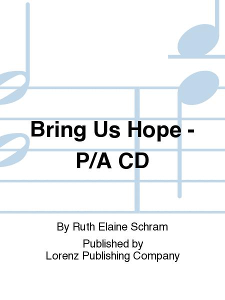 Bring Us Hope - Performance/Accompaniment CD