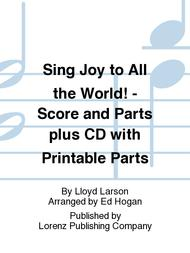 Sing Joy to All the World! - Score and Parts plus CD with Printable Parts