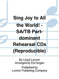Sing Joy to All the World! - SA/TB Part-dominant Rehearsal CDs (Reproducible)