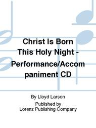Christ Is Born This Holy Night - Performance/Accompaniment CD