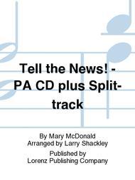 Tell the News! - Performance/Accompaniment CD plus Split-track