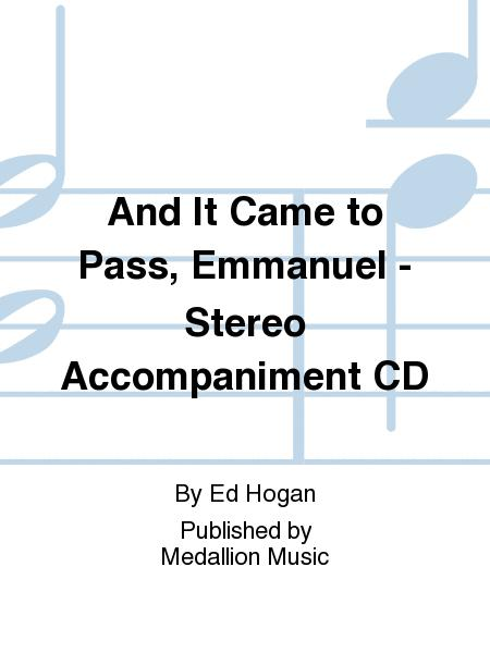 And It Came to Pass, Emmanuel - Stereo Accompaniment CD