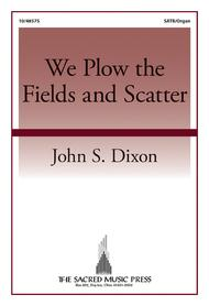 We Plow the Fields and Scatter