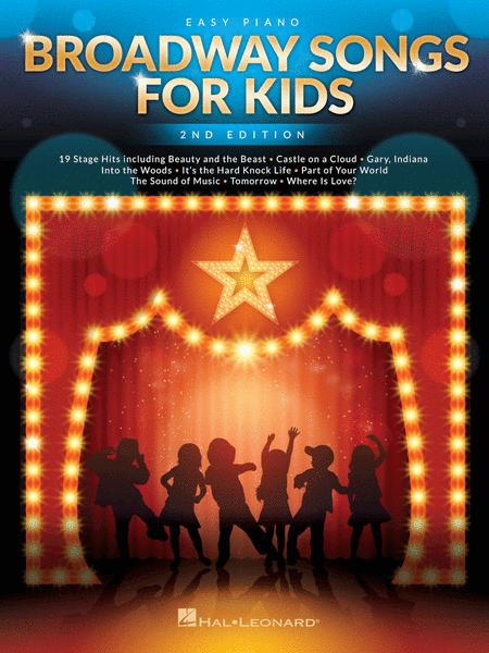 Broadway Songs for Kids - 2nd Edition