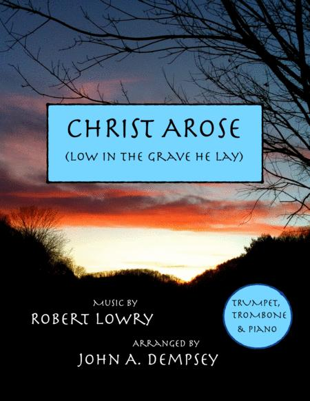 Christ Arose (Low in the Grave He Lay): Trio for Trumpet, Trombone and Piano