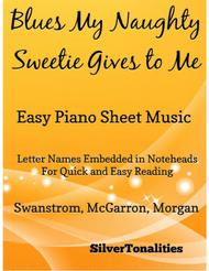Blues My Naughty Sweetie Gives to Me Easy Piano Sheet Music
