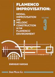 Flamenco Improvisation: Volume 3